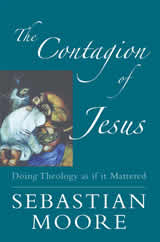 Sebastian Moore - The Contagion of Jesus