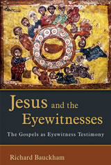 Richard Bauckham - Jesus and the Eyewitnesses