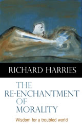 Richard Harries - The Re-enchantment of Morality